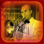 I'm Getting Sentimental Over You de Tommy Dorsey