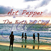 The Birth of Cool 2 by Art Pepper
