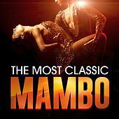 The Most Classic Mambo von Various Artists