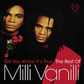 Girl You Know It's True - The Best Of Milli Vanilli fra Milli Vanilli