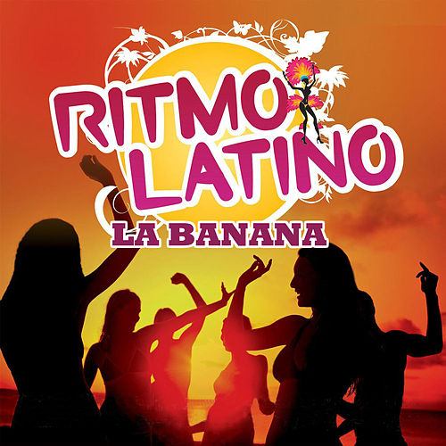 Ritmo latino - La Banana by Various Artists