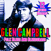12 String Guitars! Folk Blues & Bluegrass de Glen Campbell