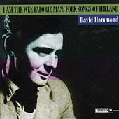 I Am The Wee Falorie Man, Folk Songs... by David Hammond