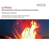 Le Phenix: Solo Double Bass in Baroque and Contemporary Music von Various Artists