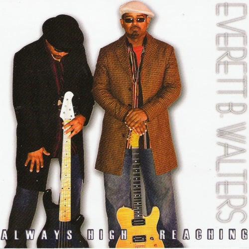 Always High, Reaching by Everett B. Walters