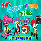Kids Rockin' TV Show Themes by Little Apple Band