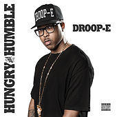 Hungry and Humble by Droop-E