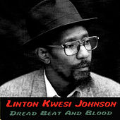 Dread Beat And Blood by Linton Kwesi Johnson