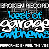 Broken Record: Best of Garage Anthems de Feel The Vibe