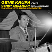 Gene Krupa Plays Gerry Mulligan Arrangements. The Complete Studio Recordings (Remastered) de Gene Krupa