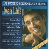 Os Sucessos de Novelas e Séries por Ivan Lins de Ivan Lins