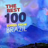The Best 100 Songs From Brazil by Various Artists