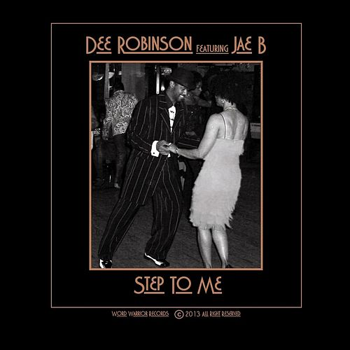 Step to Me (feat. Jae B) by Dee Robinson