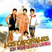Esta Noche La Paso Contigo von Los Caporales