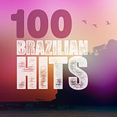 100 Brazilian Hits by Various Artists