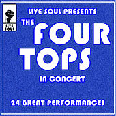 Live Soul Presents The Four Tops In Concert: 24 Great Performances by The Four Tops
