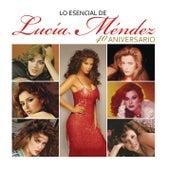 Lo Esencial de Lucía Méndez - 40 Aniversario de Lucía Méndez