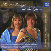 Mirror Image at the Opera - Duets and Songs arranged for Horn Duo by Tomoko Kanamaru
