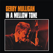 In a Mellow Tone by Gerry Mulligan