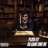 Da Game Owe Me by Playa Fly