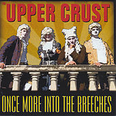 Once More Into The Breeches by The Upper Crust