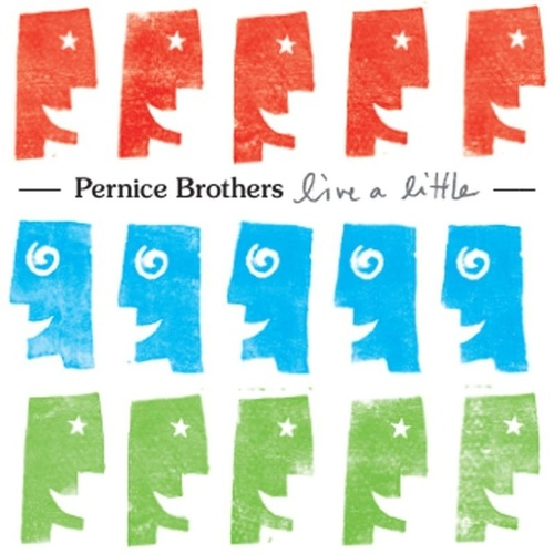 Live A Little by Pernice Brothers