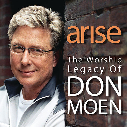 Arise: The Worship Legacy of Don Moen by Various Artists