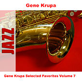 Gene Krupa Selected Favorites, Vol. 7 de Gene Krupa