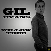 Gil Evans, Willow Tree von Gil Evans