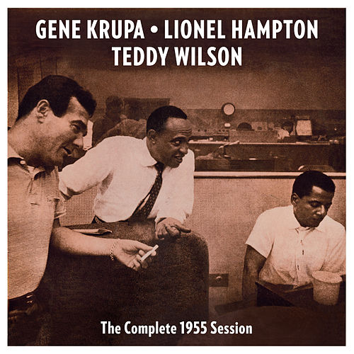 The Complete 1955 Session (with Lionel Hampton & Teddy Wilson) by Gene Krupa