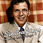 Sinatra Sings of Love and Things by Frank Sinatra