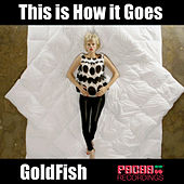 This Is How It Goes (Aussie Remixes) by Goldfish