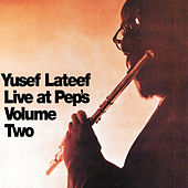 Live At Pep's Vol. 2 by Yusef Lateef