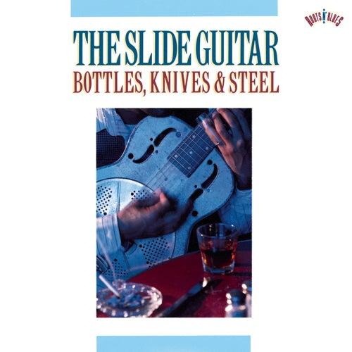 The Slide Guitar: Bottles, Knives & Steel by Various Artists