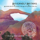 Ravenwolf Rhythms: Background Tracks for Playing Native American Flutes by Frank Ravenwolf Henninger