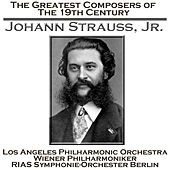 The Greatest Composers of the 19th Century - Johann Strauss, Jr von Various Artists