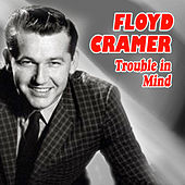 Trouble in Mind by Floyd Cramer