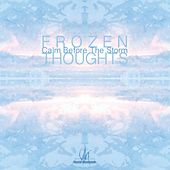 Calm Before The Storm by Frozen Thoughts