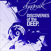 Discoveries of the Deep Presents: Dynamik von Dynamic