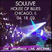 04-18-01 - House of Blues - Chicago, IL by Soulive