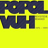 Revisited & Remixed 1970-1999 de Popol Vuh