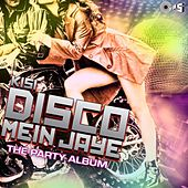 Kisi Disco Mein Jaye (The Party Album) by Various Artists