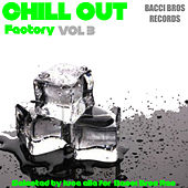 Chill Out Factory, Vol. 3 von Various Artists