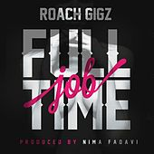 Full Time Job von Roach Gigz