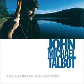 The Ultimate Collection de John Michael Talbot