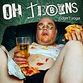 I Don't Yoga by Oh Tebins