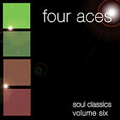 Soul Classics-Four Aces-Vol. 6 by Four Aces