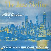 Jazz Skyline (Original Album Plus Bonus Tracks 1956) by Milt Jackson