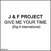Give Me Your Time by J.