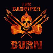 Burn de The Badpiper